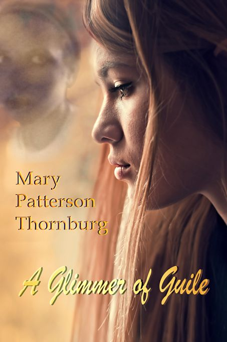 A Glimmer of Guile by Mary Patterson Thornburg