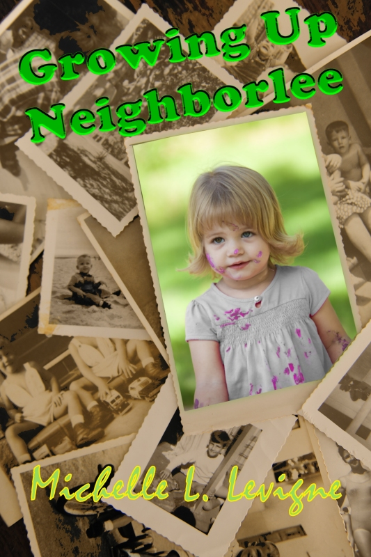 Growing Up Neighborlee by Michelle L. Levigne