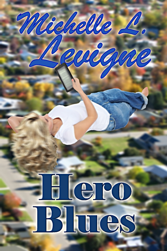 Hero Blues by Michelle L. Levigne