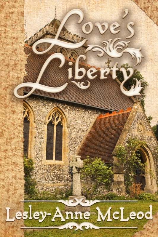 Love's Liberty by Lesley-Anne McLeod