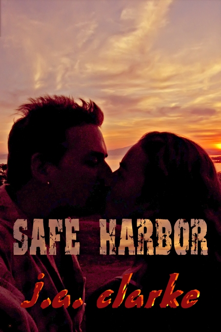 Safe Harbor by J.A. Clarke