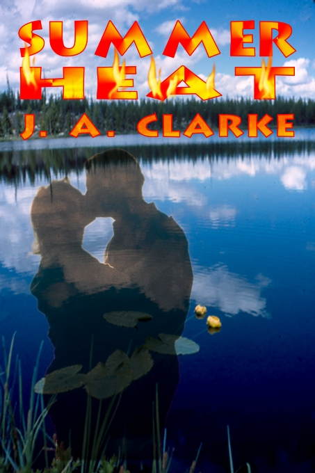 Summer Heat by J.A. Clarke
