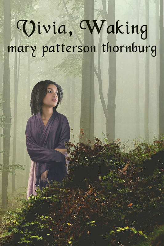 Vivia, Waking by Mary Patterson Thornburg