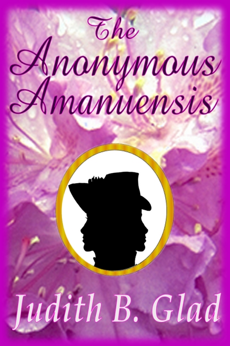 The Anonymous Amanuensis by Judith B. Glad