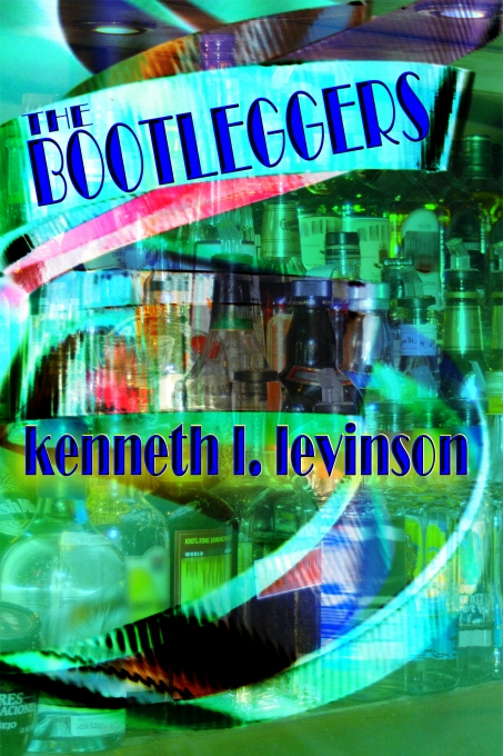 The Bootleggers by Kenneth L. Levinson