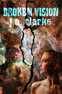 Broken Vision by J.A. Clarke