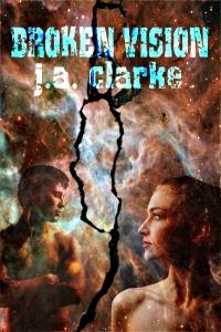 Broken Vision by J.A. Clarke