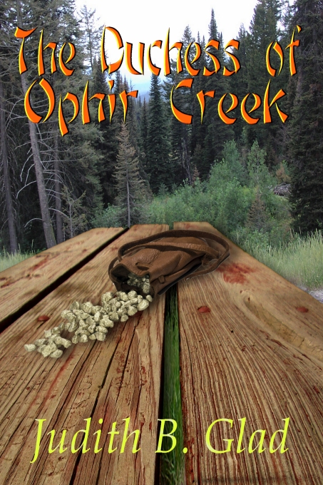The Duchess of Ophir Creek by Judith B. Glad