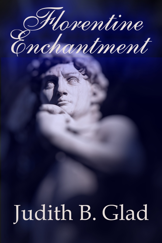 Florentine Enchantment by Judith B. Glad