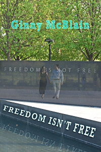 Freedom Isn't Free by Ginny McBlain