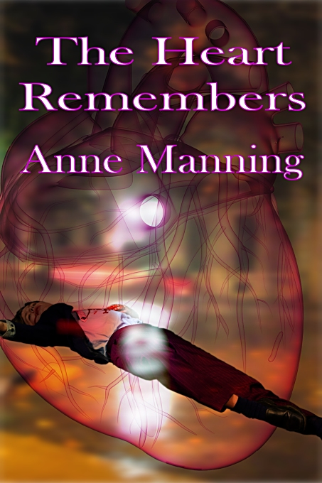 The Heart Remembers by Anne Manning