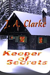 Keeper of Secrets by J. A. Clarke