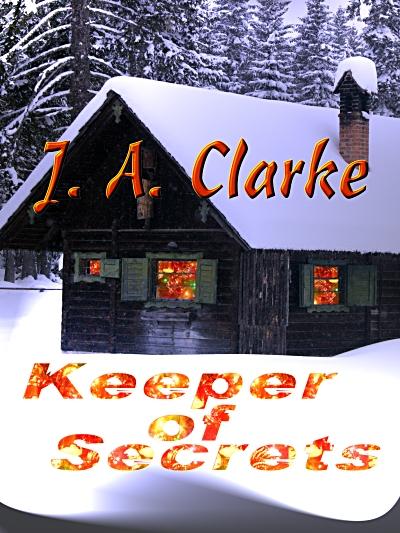 Keeper of Secrets by J.A. Clarke