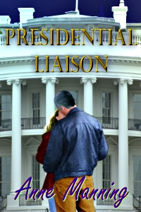 Presidential Liaison by Anne Manning