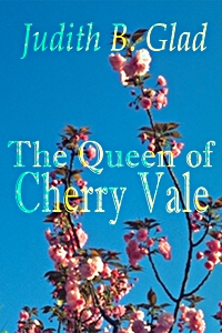Queen of Cherry Vale by Judith B GLad