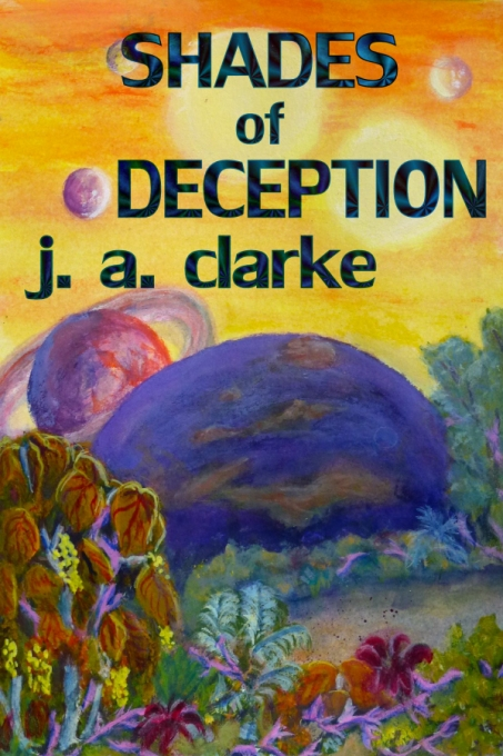 Shades of Deception by J.A. Clarke