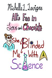 She Blinded Me With Science by Michelle L. Levigne