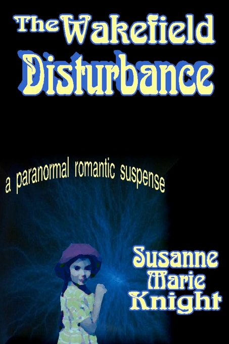 The Wakefield Disturbance by Susanne Marie Knight
